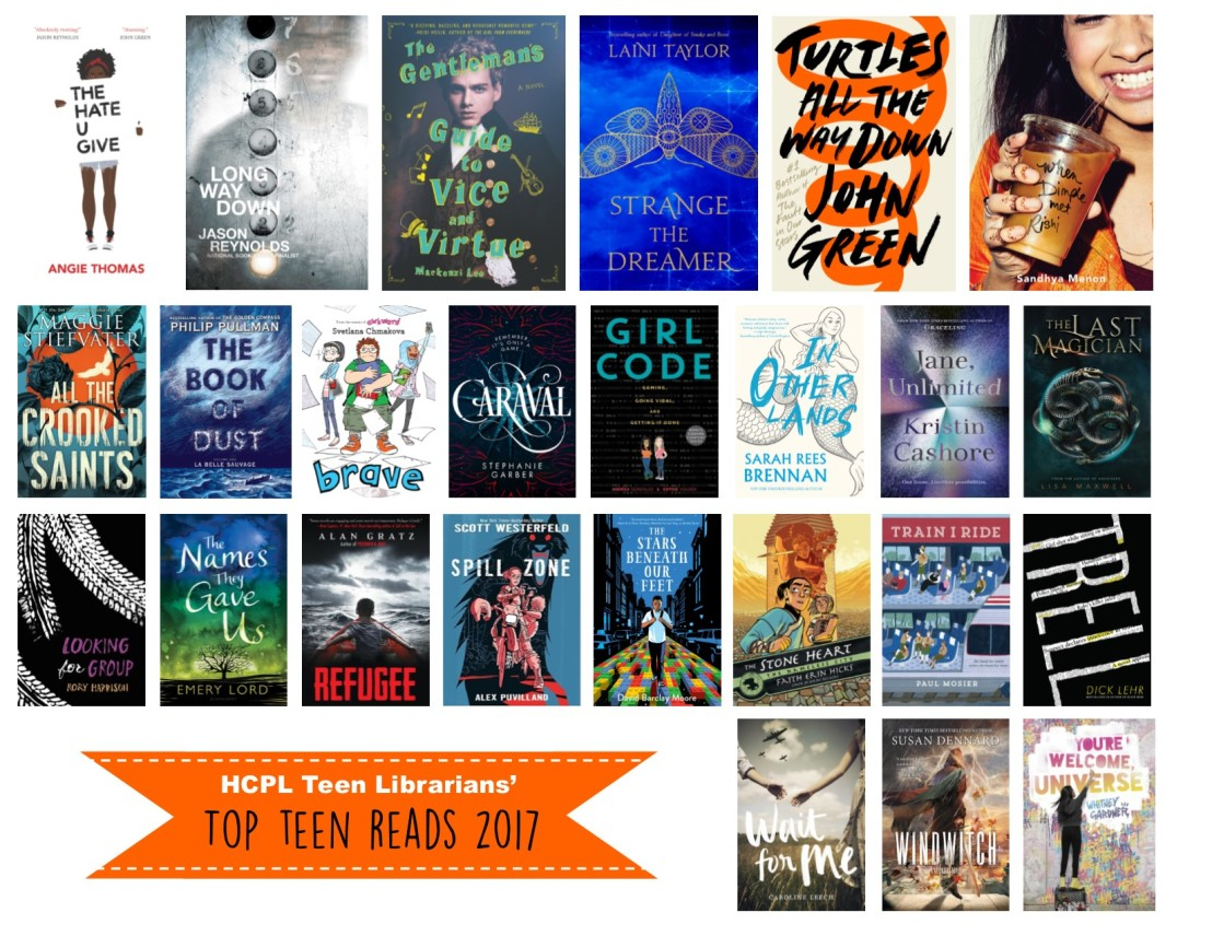 Top Teen Reads 2017 - The Hate U Give by Angie Thomas, Long Way Down by Jason Reynolds, the Gentleman's Guide to Vice and Virtue by Mackenzie Lee, Strange the Dreamer by Laini Taylor, Turtles All the Way Down by John Green, When Dimple Met Rishi, and more. Ask a Librarian for the full list!